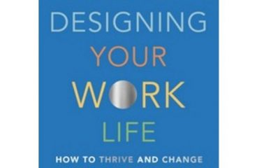 Designing Your Work Life:How to Thrive and Change and Find Happiness at Work