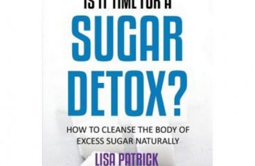 Is It Time for a Sugar Detox?: How to Cleanse the Body of Excess Sugar Naturally Paperback